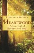 Heartwood: A Journal of Nature and Soul