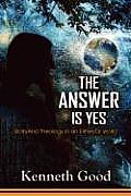 The Answer Is Yes: Both/And Theology in an Either/Or World