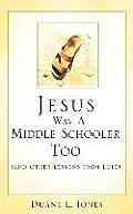 Jesus Was a Middle Schooler Too