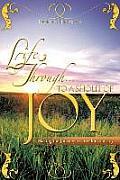 Life Through . to a Shout of Joy