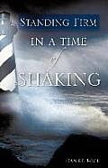 Standing Firm in a Time of Shaking