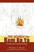 The Search for Kum Ba YA