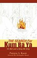 The Search for Kum Ba YA