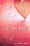 She Will Not Be Comforted
