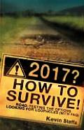 2017? How to Survive! Road-Testing the Options Looking for Loopholes (with FAQ)
