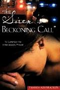 The Siren's Beckoning Call