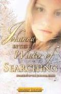 Johanna in the Winter of Searching