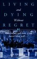 Living and Dying Without Regret