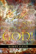 When God the Son Became the Son of God