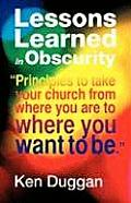 Lessons Learned in Obscurity