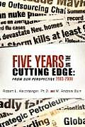 Five Years on the Cutting Edge