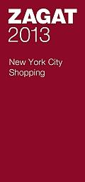 2013 New York City Shopping (Zagat Survey: New York City Shopping)