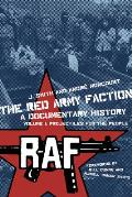 The Red Army Faction, a Documentary History: Volume 1: Projectiles for the People (PM Press)
