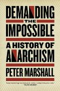 Demanding the Impossible: A History of Anarchism Cover