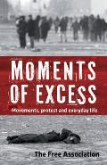 Moments of Excess Movements Protest & Everyday Life