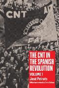 The CNT in the Spanish Revolution, Volume 1
