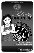 Solidarity Unionism at Starbucks (PM Pamphlet)