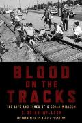 Blood on the Tracks: The Life and Times of S. Brian Willson: A Psychohistorical Memoir Cover