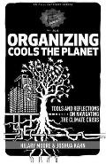 Organizing Cools the Planet: Tools and Reflections on Navigating the Climate Crisis (PM Pamphlet)