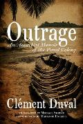 Outrage An Anarchist Memoir of the Penal Colony
