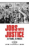 Jobs with Justice 25 Years 25 Voices