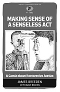 Making Sense of a Senseless ACT: A Comic about Restorative Justice (PM Pamphlet)