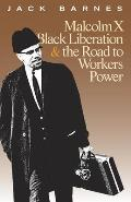 Malcolm X Black Liberation & the Road To Workers Power Cover