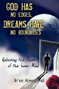 God Has No Edges, Dreams Have No Boundaries: Unlocking the Power of the Inner Mind