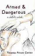 Armed and Dangerous: A Child's Mind