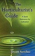 The Horticulturist's Guide: A Quick Reference for Cultivation