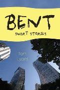Bent: Short Stories
