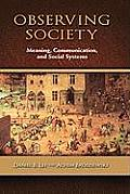 Observing Society: Meaning, Communication, and Social Systems