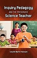 Inquiry Pedagogy and the Preservice Science Teacher