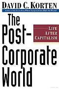 The Post Corporate World: Life after Capitalism