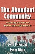 Abundant Community Awakening the Power of Families & Neighborhoods