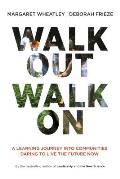 Walk Out Walk on: A Learning Journey Into Communities Daring to Live the Future Now (BK Currents) Cover