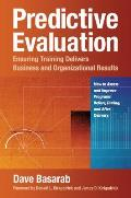 Predictive Evaluation: Ensuring Training Delivers Business and Organizational Results Cover
