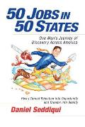 50 Jobs in 50 States One Mans Journey of Discovery Across America