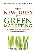 New Rules of Green Marketing Strategies Tools & Inspiration for Sustainable Branding