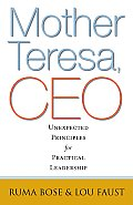 Mother Teresa, CEO: Unexpected Principles for Practical Leadership (BK Business) Cover