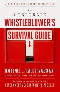 The corporate whistleblower's survival guide; a handbook for committing the truth