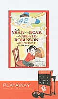 In the Year of the Boar and Jackie Robinson [With Headphones]