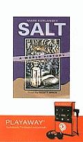 Salt: A World History [With Earphones]