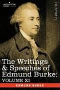 The Writings & Speeches of Edmund Burke: Volume XI - Speeches in the Impeachment of Warren Hastings, Esq. (Continued); Speech in General Reply