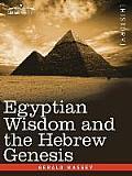 Egyptian Wisdom and the Hebrew Genesis