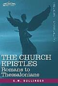 The Church Epistles: Romans to Thessalonians