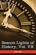 Beacon Lights of History, Vol. VII: Great Women (in 15 Volumes)