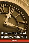 Beacon Lights of History, Vol. VIII: Great Rulers (in 15 Volumes)