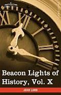 Beacon Lights of History, Vol. X: European Leaders (in 15 Volumes)