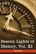 Beacon Lights of History, Vol. XI: American Founders (in 15 Volumes)
